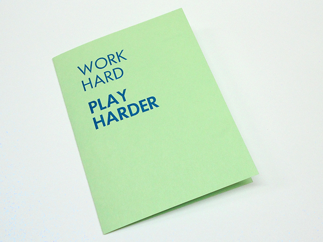 Work Hard Play Harder (blue ink)
